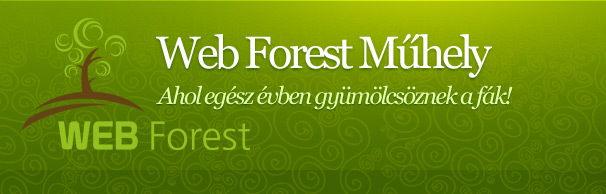 Web Forest M�hely - ahol eg�sz �vben gy�m�lcs�znek a f�k!